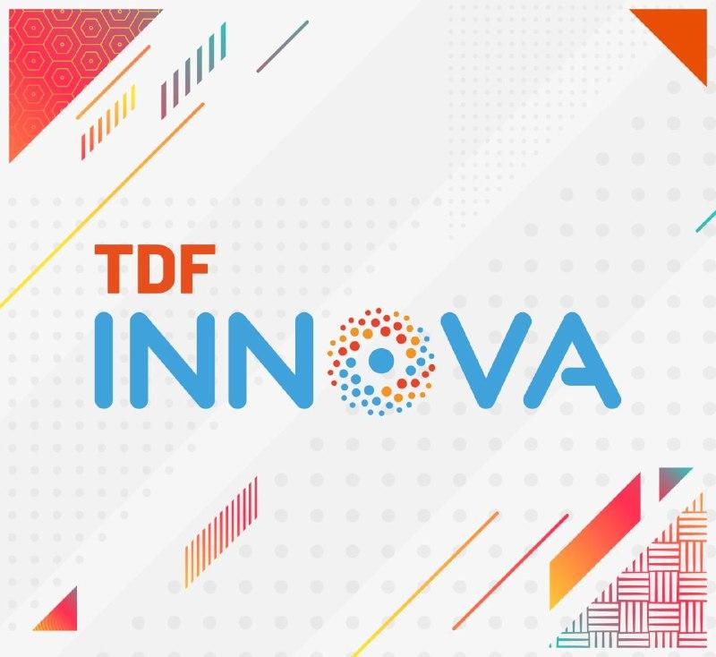 TDF INNOVA 2021: FINALIZÓ LA INSCRIPCIÓN AL PROGRAMA CON GRANCONVOCATORIA